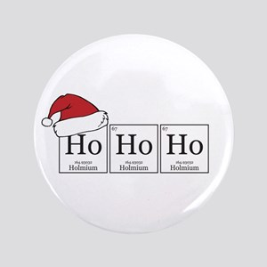 "Ho Ho Ho [Chemical Elements] 3.5"" Button"